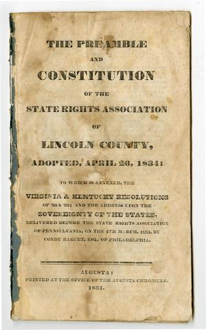 Primary view of object titled 'The Preamble and Constitution of the state rights association of Lincoln county, adopted April 26, 1834'.