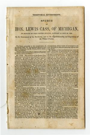 Primary view of object titled 'Territorial governments : speech of Hon. Lewis Cass, of Michigan, in Senate of the United States, January 21 and 22, 1850, on the government of the territories, and on the constitutionality and expediency of the Wilmot Proviso.'.