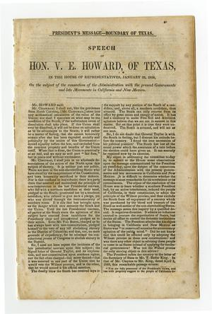 Primary view of President's message--boundary of Texas : speech of Hon. V.E. Howard, of Texas, in the House of Representatives, January 22, 1850, on the subject of the connection of the administration with the present governments and late movements in California and New Mexico.