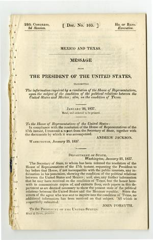Primary view of object titled 'Mexico and Texas : message from the President of the United States, transmitting the information required by a resolution of the House of Representatives, upon the subject of the condition of the political relations between the United States and Mexico ; also, on the condition of Texas.'.