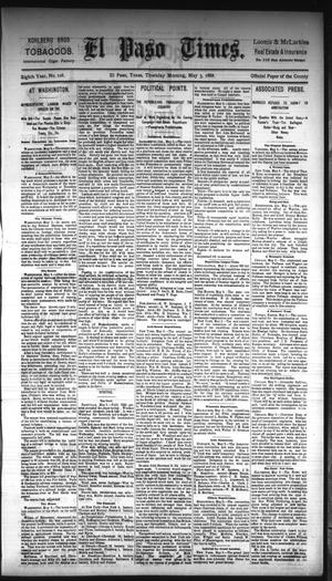 Primary view of object titled 'El Paso Times. (El Paso, Tex.), Vol. EIGHTH YEAR, No. 106, Ed. 1 Thursday, May 3, 1888'.