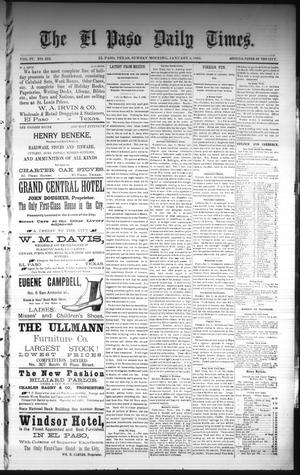 Primary view of object titled 'The El Paso Daily Times. (El Paso, Tex.), Vol. 4, No. 225, Ed. 1 Sunday, January 4, 1885'.