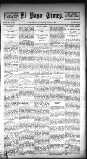 Primary view of object titled 'El Paso Times. (El Paso, Tex.), Vol. EIGHTH YEAR, No. 251, Ed. 1 Sunday, October 21, 1888'.