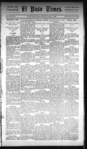 Primary view of object titled 'El Paso Times. (El Paso, Tex.), Vol. Eighth Year, No. 21, Ed. 1 Wednesday, January 25, 1888'.
