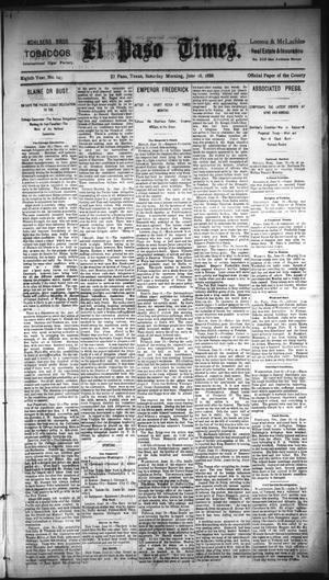 Primary view of object titled 'El Paso Times. (El Paso, Tex.), Vol. EIGHTH YEAR, No. 145, Ed. 1 Saturday, June 16, 1888'.