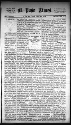 Primary view of object titled 'El Paso Times. (El Paso, Tex.), Vol. Eighth Year, No. 100, Ed. 1 Thursday, April 26, 1888'.