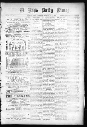 Primary view of object titled 'El Paso Daily Times. (El Paso, Tex.), Vol. 4, No. 322, Ed. 1 Wednesday, May 6, 1885'.