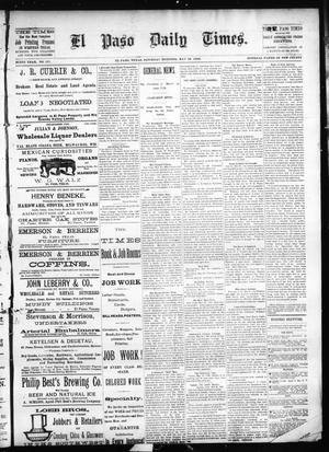 Primary view of object titled 'El Paso Daily Times. (El Paso, Tex.), Vol. SIXTH YEAR, No. 127, Ed. 1 Saturday, May 29, 1886'.