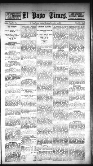 Primary view of object titled 'El Paso Times. (El Paso, Tex.), Vol. EIGHTH YEAR, No. 263, Ed. 1 Sunday, November 4, 1888'.