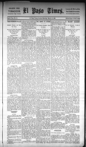 Primary view of object titled 'El Paso Times. (El Paso, Tex.), Vol. Eighth Year, No. 67, Ed. 1 Sunday, March 18, 1888'.