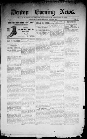 Primary view of object titled 'Denton Evening News. (Denton, Tex.), Vol. 1, No. 45, Ed. 1 Tuesday, August 22, 1899'.