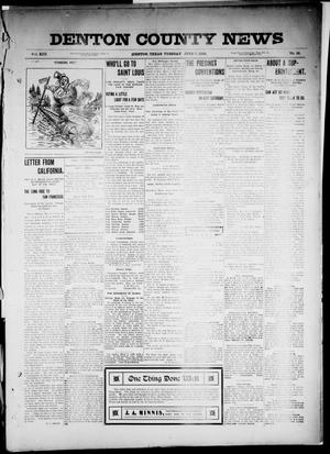 Primary view of object titled 'Denton County News (Denton, Tex.), Vol. 13, No. 15, Ed. 1 Tuesday, June 7, 1904'.