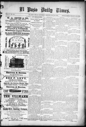 Primary view of object titled 'El Paso Daily Times. (El Paso, Tex.), Vol. 4, No. 342, Ed. 1 Saturday, May 30, 1885'.