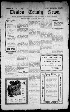Primary view of object titled 'Denton County News. (Denton, Tex.), Vol. 5, No. 48, Ed. 1 Thursday, April 1, 1897'.