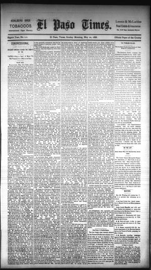 Primary view of object titled 'El Paso Times. (El Paso, Tex.), Vol. EIGHTH YEAR, No. 121, Ed. 1 Sunday, May 20, 1888'.