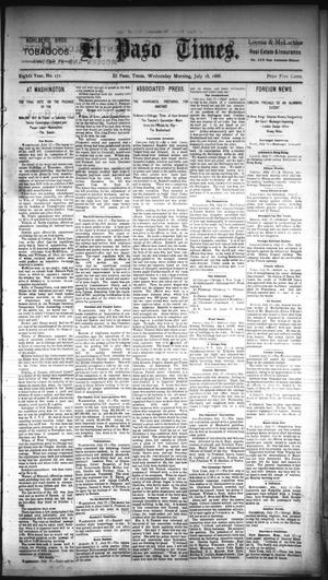 Primary view of object titled 'El Paso Times. (El Paso, Tex.), Vol. EIGHTH YEAR, No. 171, Ed. 1 Wednesday, July 18, 1888'.