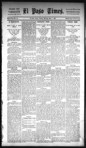 Primary view of object titled 'El Paso Times. (El Paso, Tex.), Vol. EIGHTH YEAR, No. 104, Ed. 1 Tuesday, May 1, 1888'.