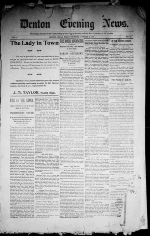 Primary view of object titled 'Denton Evening News. (Denton, Tex.), Vol. 1, No. 84, Ed. 1 Friday, October 6, 1899'.