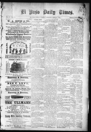 Primary view of object titled 'El Paso Daily Times. (El Paso, Tex.), Vol. 4, No. 310, Ed. 1 Tuesday, April 21, 1885'.