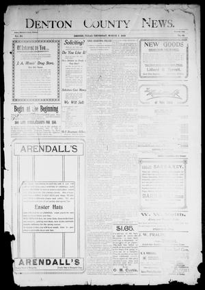 Primary view of object titled 'Denton County News. (Denton, Tex.), Vol. 11, No. 44, Ed. 1 Thursday, March 5, 1903'.