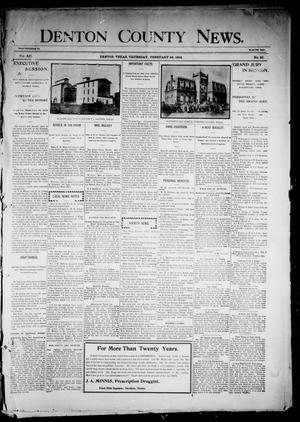 Primary view of object titled 'Denton County News. (Denton, Tex.), Vol. 12, No. 45, Ed. 1 Thursday, February 25, 1904'.