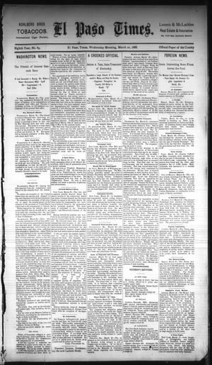Primary view of object titled 'El Paso Times. (El Paso, Tex.), Vol. Eighth Year, No. 69, Ed. 1 Wednesday, March 21, 1888'.