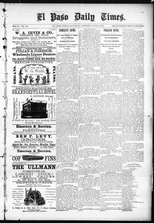 Primary view of object titled 'El Paso Daily Times. (El Paso, Tex.), Vol. 4, No. 347, Ed. 1 Saturday, June 6, 1885'.