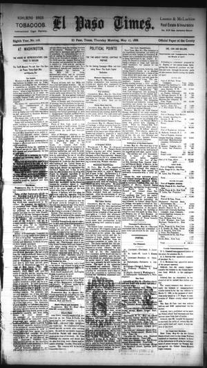 Primary view of object titled 'El Paso Times. (El Paso, Tex.), Vol. EIGHTH YEAR, No. 118, Ed. 1 Thursday, May 17, 1888'.