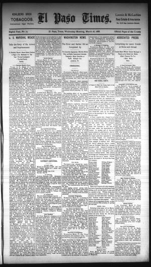 Primary view of object titled 'El Paso Times. (El Paso, Tex.), Vol. Eighth Year, No. 75, Ed. 1 Wednesday, March 28, 1888'.
