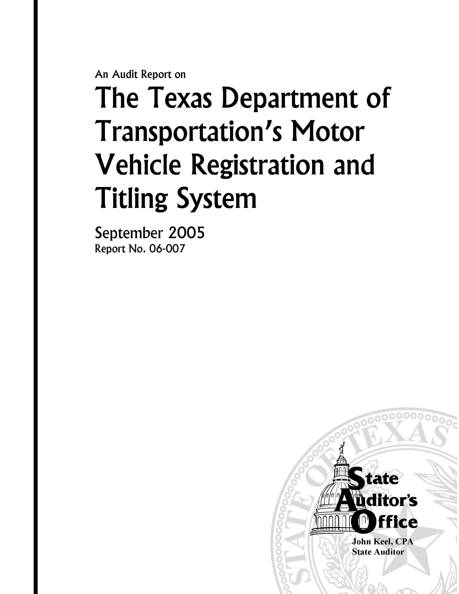 An Audit Report on the Texas Department of Transportation's Motor Vehicle Registration and Titling System - The Portal to Texas History