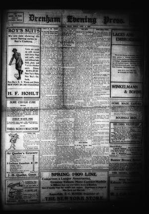 Primary view of object titled 'Brenham Evening Press. (Brenham, Tex.), Vol. 15, No. 264, Ed. 1 Friday, April 2, 1909'.