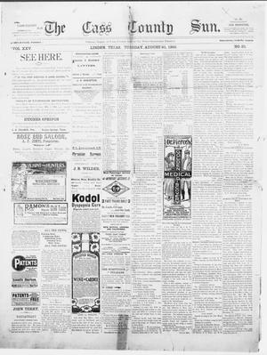 Primary view of object titled 'The Cass County Sun., Vol. 25, No. 29, Ed. 1 Tuesday, August 21, 1900'.