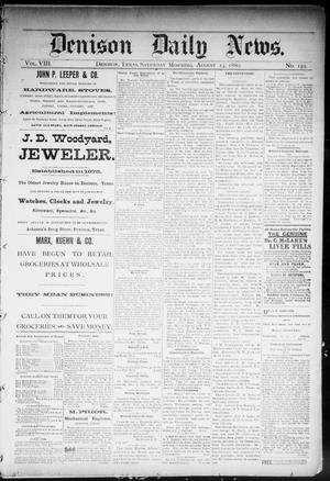Primary view of object titled 'Denison Daily News. (Denison, Tex.), Vol. 8, No. 149, Ed. 1 Saturday, August 14, 1880'.