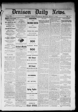Primary view of object titled 'Denison Daily News. (Denison, Tex.), Vol. 7, No. 10, Ed. 1 Wednesday, March 5, 1879'.