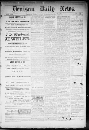 Primary view of object titled 'Denison Daily News. (Denison, Tex.), Vol. 8, No. 144, Ed. 1 Sunday, August 8, 1880'.