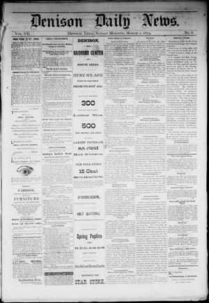 Primary view of object titled 'Denison Daily News. (Denison, Tex.), Vol. 7, No. 8, Ed. 1 Sunday, March 2, 1879'.