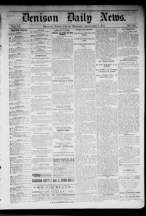 Primary view of object titled 'Denison Daily News. (Denison, Tex.), Vol. 6, No. 167, Ed. 1 Friday, September 6, 1878'.