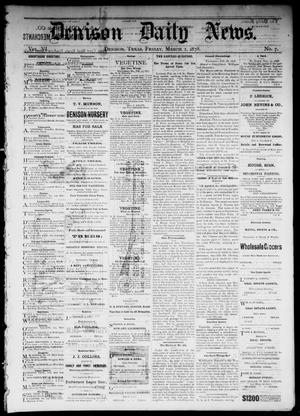 Primary view of Denison Daily News. (Denison, Tex.), Vol. 6, No. 7, Ed. 1 Friday, March 1, 1878