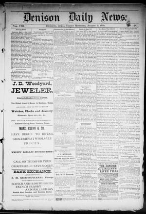 Primary view of object titled 'Denison Daily News. (Denison, Tex.), Vol. 8, No. 142, Ed. 1 Friday, August 6, 1880'.