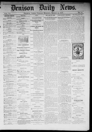 Primary view of object titled 'Denison Daily News. (Denison, Tex.), Vol. 6, No. 22, Ed. 1 Tuesday, March 19, 1878'.