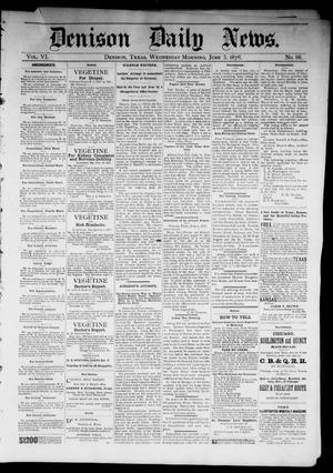 Primary view of object titled 'Denison Daily News. (Denison, Tex.), Vol. 6, No. 88, Ed. 1 Wednesday, June 5, 1878'.