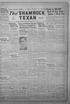 Primary view of object titled 'The Shamrock Texan (Shamrock, Tex.), Vol. 39, No. 50, Ed. 1 Thursday, April 22, 1943'.