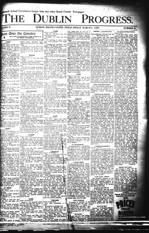 Primary view of The Dublin Progress. (Dublin, Tex.), Vol. 10, No. 41, Ed. 1 Friday, March 4, 1898