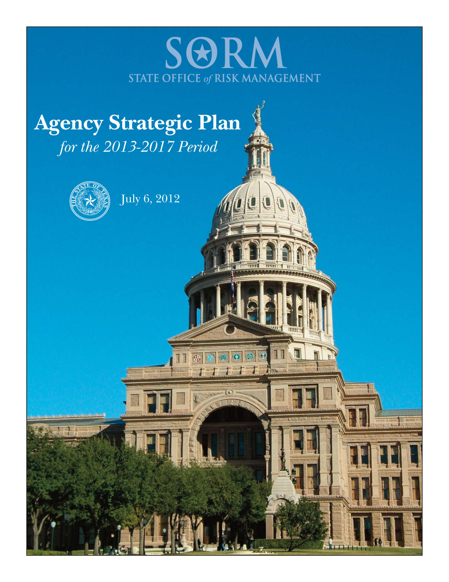 Texas State Office of Risk Management Strategic Plan: Fiscal Years 2013-2017                                                                                                      Front Cover