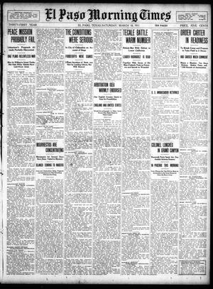Primary view of object titled 'El Paso Morning Times (El Paso, Tex.), Vol. 31, Ed. 1 Saturday, March 18, 1911'.