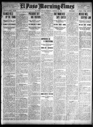 Primary view of object titled 'El Paso Morning Times (El Paso, Tex.), Vol. 31, Ed. 1 Tuesday, March 14, 1911'.