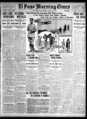 Primary view of object titled 'El Paso Morning Times (El Paso, Tex.), Vol. 31, Ed. 1 Friday, March 24, 1911'.