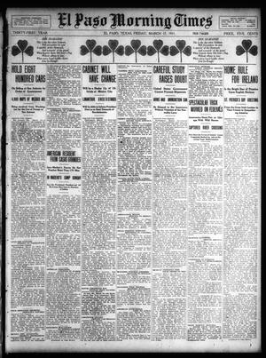 Primary view of object titled 'El Paso Morning Times (El Paso, Tex.), Vol. 31, Ed. 1 Friday, March 17, 1911'.