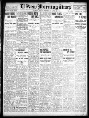 Primary view of object titled 'El Paso Morning Times (El Paso, Tex.), Vol. 31, Ed. 1 Wednesday, April 12, 1911'.