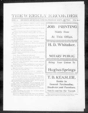 Primary view of object titled 'The Weekly Recorder (Hughes Springs, Tex.), Vol. 1, No. 2, Ed. 1 Friday, September 25, 1903'.